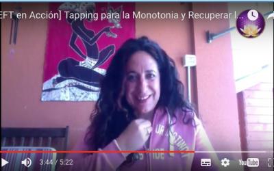 [EFT en Acción] Tapping para la Monotonía y Recuperar la Ilusión