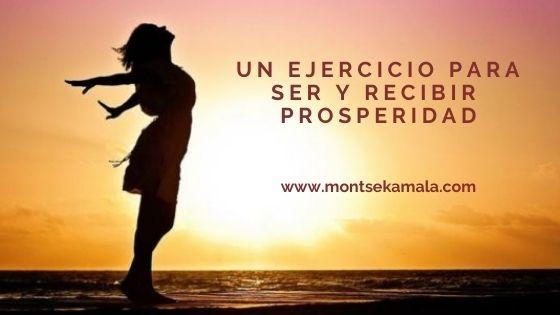 Un ejercicio para Ser y Recibir Prosperidad